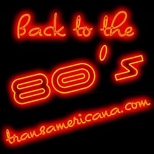 Back To The 80's Transamericana