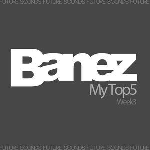 Banez - Top5 ( Week 3 )