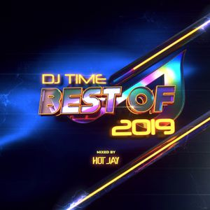 D.J. Time Best Of 2019 (Mixed By D.J. Hot J)