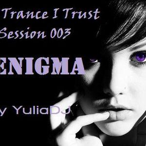 In Trance I Trust Session 003 - Enigma