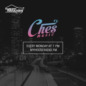 CHES MUSIC SHOW - MY HOUSE RADIO #15 - 2017-02-20