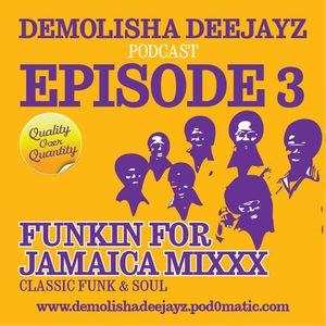 Demolisha Deejayz - Episode 3 - Funkin for Jamaica Mixxx