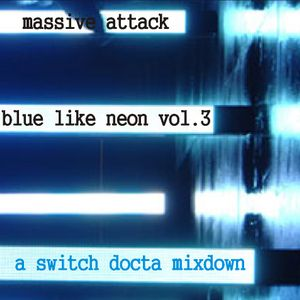 Massive Attack: Blue like neon Vol.3