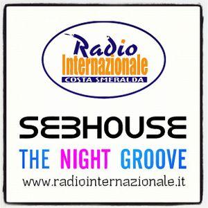 THE NIGHT GROOVE - SeBHouse Radio Show 06/20.10.2012 (Radio Internazionale Costa Smeralda)