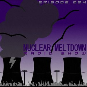 Nuclear Meltdown Radio Show Episode 4 (22-06-2012) International Edition - Summer Special