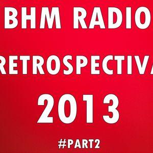 BHM Radio Restrospectiva 2013 #Part2