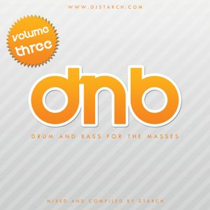 DJ Starch – DNB – For The Masses Volume #03