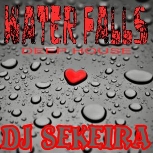 WATER FALLS by DJ SEKEIRA