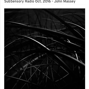 John Massey / Subsensory Radio Oct. 2016
