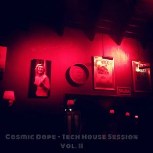 Cosmic Dope - Tech House Session Vol. II