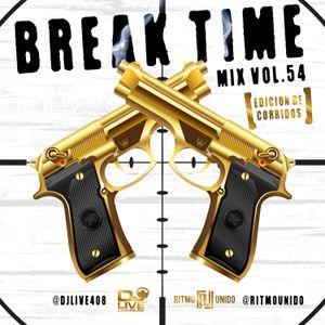 Break Time Mix Vol.54 (Edicion de Corridos)