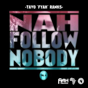 NAH FOLLOW NOBODY VOL. 2 / TAVO FYAH RANKS MIX / FYAH SOUNDZ MEXICO (( DANCEHALL ))