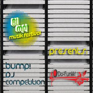 BUmp! Festival Dj Competition by Do-Funkk!