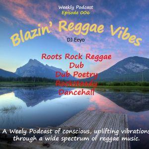 Blazin' Reggae Vibes_Episode 006