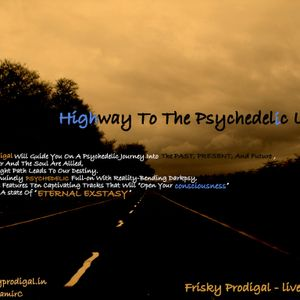 Highway To The Psychedelic Land (Frisky Prodigal) (Live Dj Set)