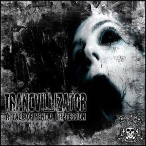 Trancvillizator - Attack of Mental Oppression [2008]