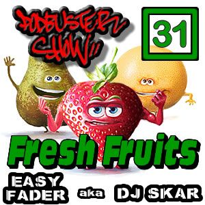 DJ SKAR podbuster show 31 - fresh fruits