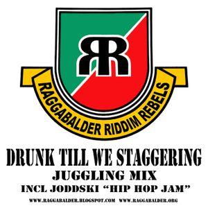 Raggabalder - Drunk Till We Staggering - 2008