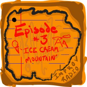 Episode 3.00 'Ice Cream Mountain'