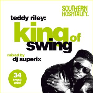 Teddy Riley - King Of Swing - Mixed By DJ Superix