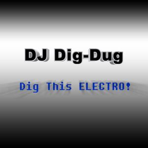 """""""Dig This ELECTRO!""""   ///   04-07-10"""