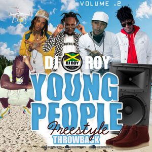 DJ ROY PRESENTS YOUNG PEOPLE THROWBACK MIX VOL.2 #FREESTYLE