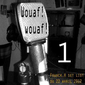 Wouaf Wouaf 1 ((votre émission de compagnie du 22 avril 2012);)
