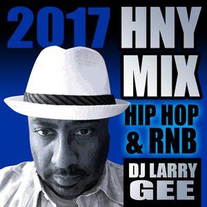 DJ Larry Gee 2017 HNY Mix