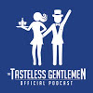 The Tasteless Gentlemen - Episode 58