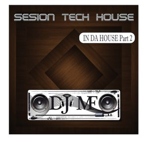 TECH-HOUSE SESSION - IN DA HOUSE - PART 2 - by Dj Mikel F