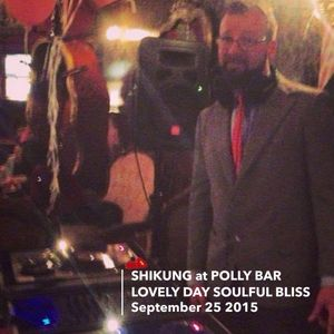 ShiKung at Polly Sept 25 2015 - It's a Lovely Day Soulful Bliss