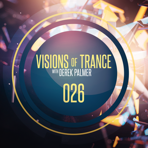 Visions of Trance 026 with Derek Palmer