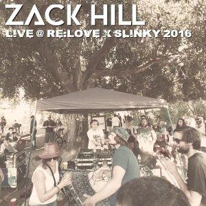 Zack Hill – Live at re:Love x Slinky - 06.26.16