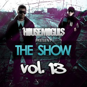 "The House Moguls Present ""The Show"" Vol. 13"