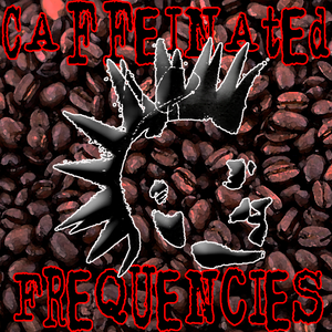 Caffeinated Frequencies 2016-05-19