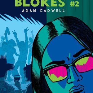 DECOMPRESSED 007: ADAM CADWELL ON BLOOD BLOKES #2