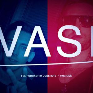 FSL Podcast 24 June 2016 - Vasi Live