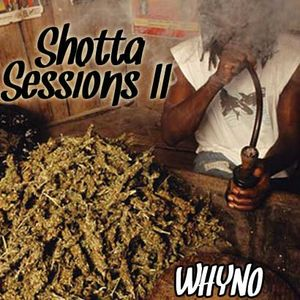 Whyno - Shotta Sessions II [1995-2010]