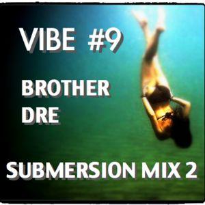 VIBE #9 - SUBMERSION 2 MIX