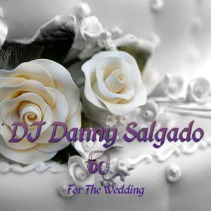 Changing Rhythms / DJ Danny Salgado / For The Wedding Volume 1