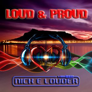 Complete Show - Nick E Louder Presents the LOUD & PROUD Show - 24th March 2017