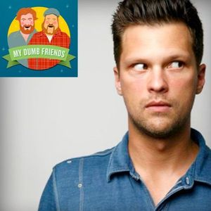 My Dumb Friends #110 - Julian McCullough