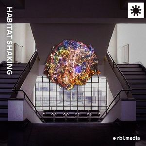 Habitat Shaking - RBL Berlin (May 2020)