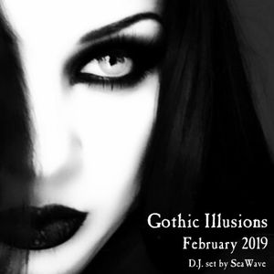 Gothic Illusions - February 2019 by DJ SeaWave