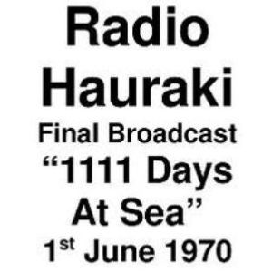 Radio Hauraki =>>  Final Broadcast : 1111 Days At Sea  <<= Mon. 1st June 1970