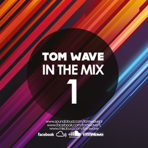 Tom Wave In The Mix 1