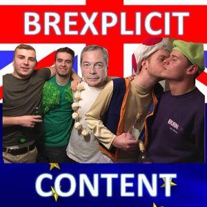 Brexplicit Content (15/10/17)