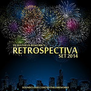 DJ MATHEUS REWORK'S RETROSPECTIVA SET 2014