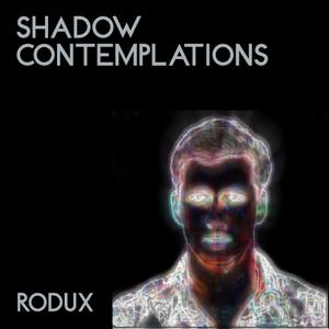 RODUX MIX > 'SHADOW CONTEMPLATIONS' 1:07:53