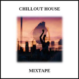 Mixtape - Chillout House